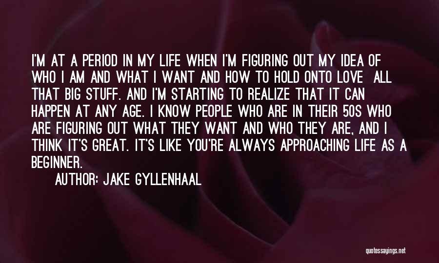 Jake Gyllenhaal Quotes 1753897