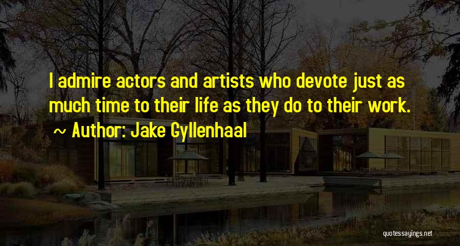 Jake Gyllenhaal Quotes 1924752