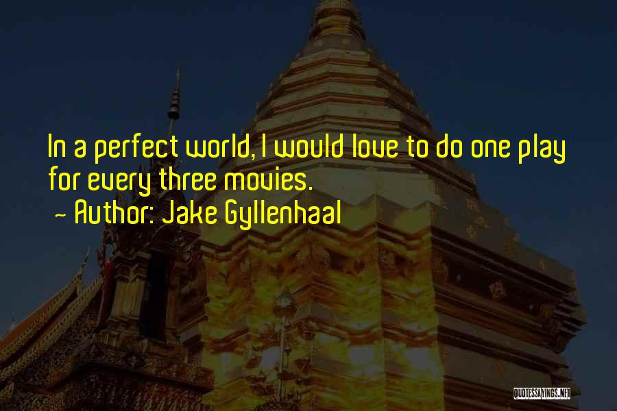 Jake Gyllenhaal Quotes 2036872