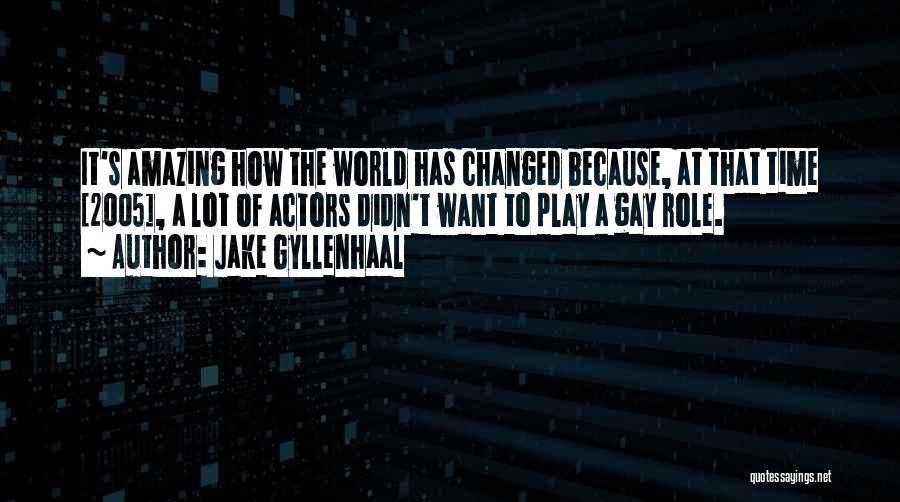 Jake Gyllenhaal Quotes 2045037