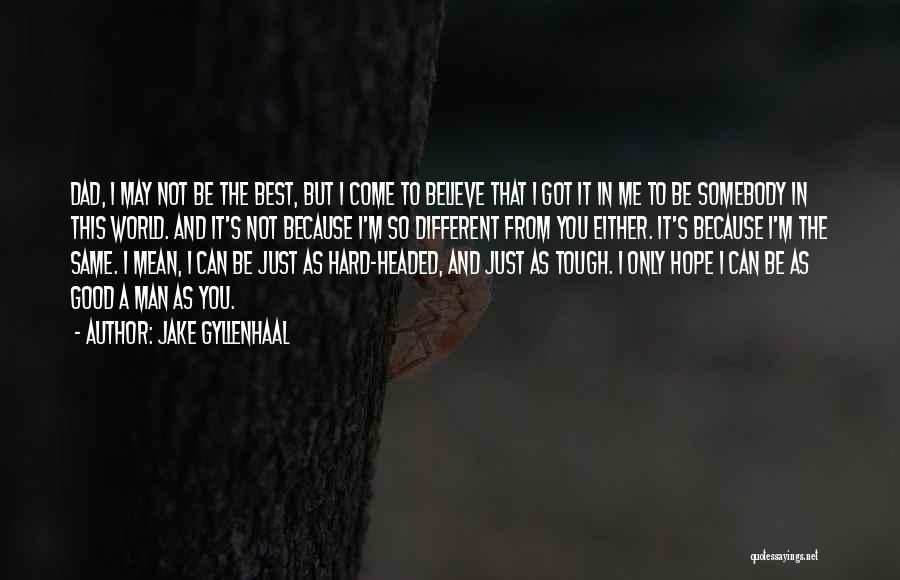Jake Gyllenhaal Quotes 2053267