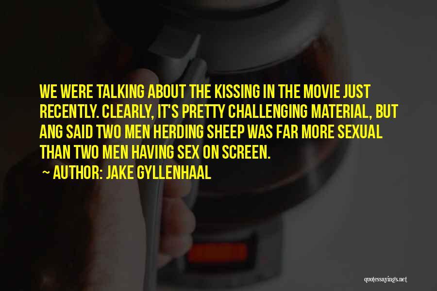 Jake Gyllenhaal Quotes 2060906