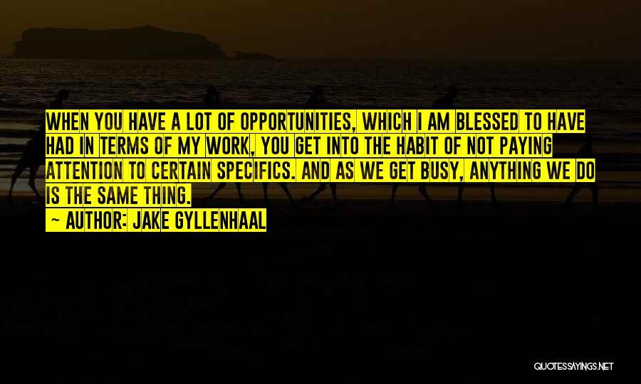 Jake Gyllenhaal Quotes 2239836