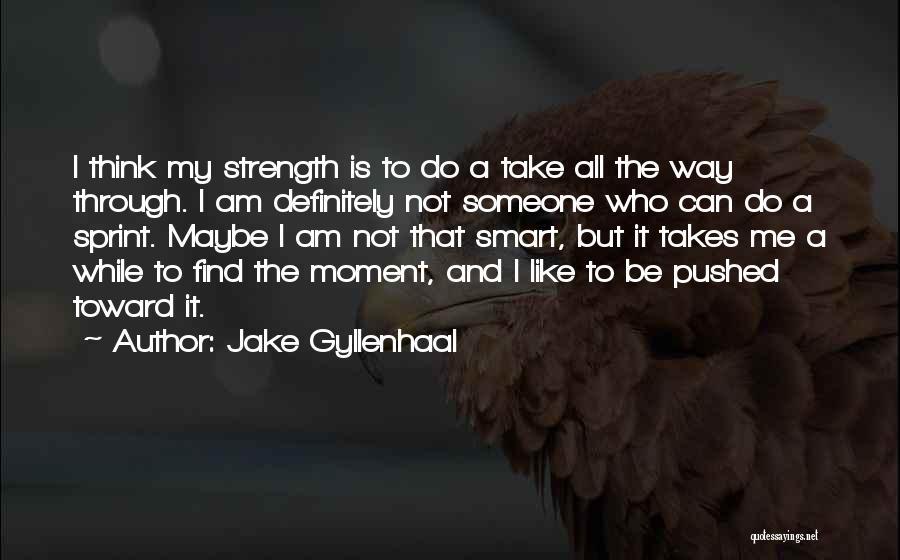 Jake Gyllenhaal Quotes 251655