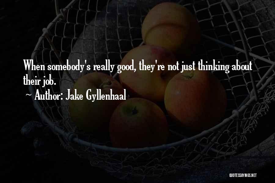 Jake Gyllenhaal Quotes 329011