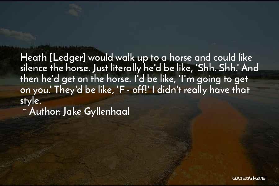 Jake Gyllenhaal Quotes 440823