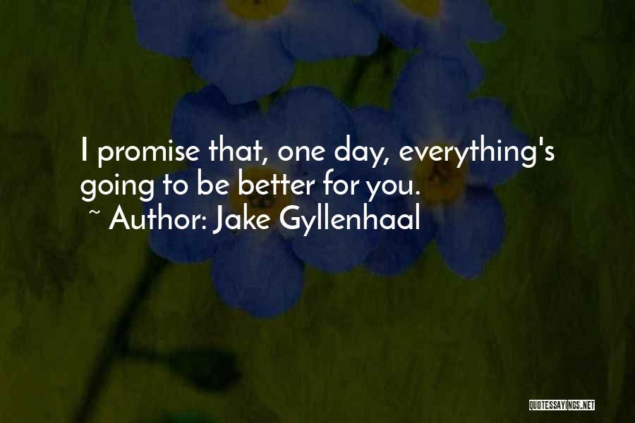 Jake Gyllenhaal Quotes 477133