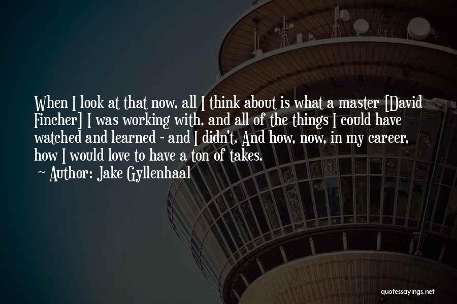 Jake Gyllenhaal Quotes 498951