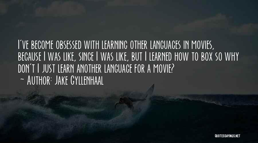 Jake Gyllenhaal Quotes 535339