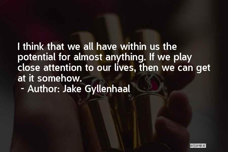 Jake Gyllenhaal Quotes 622521