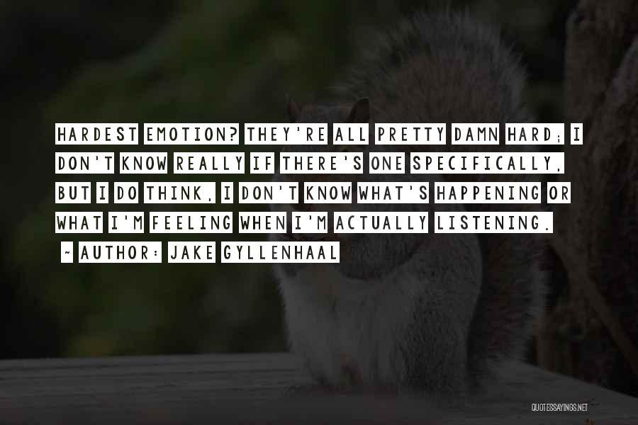 Jake Gyllenhaal Quotes 624619