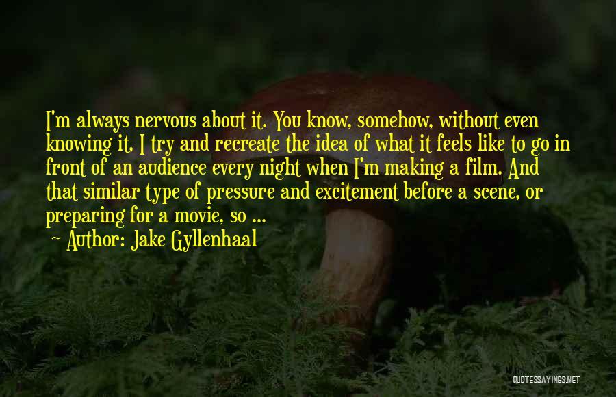Jake Gyllenhaal Quotes 789614