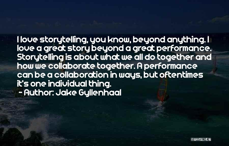 Jake Gyllenhaal Quotes 838177