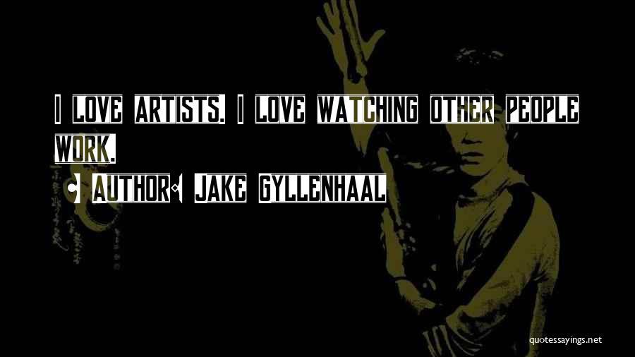 Jake Gyllenhaal Quotes 870027