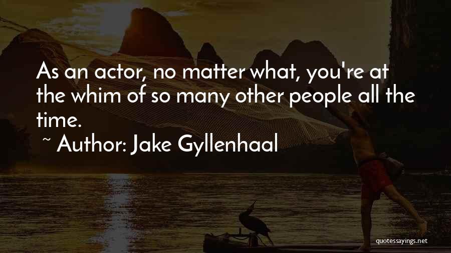 Jake Gyllenhaal Quotes 878905