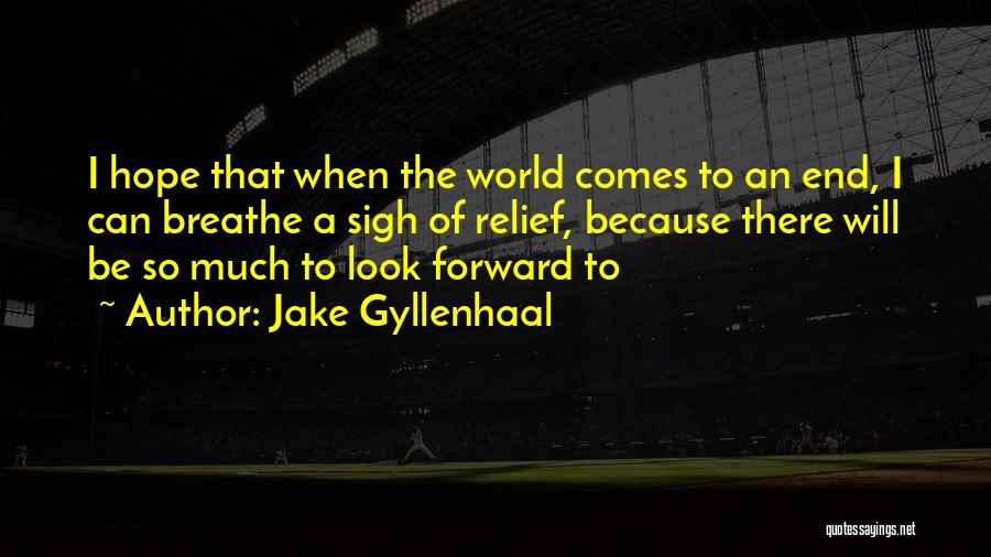 Jake Gyllenhaal Quotes 903024