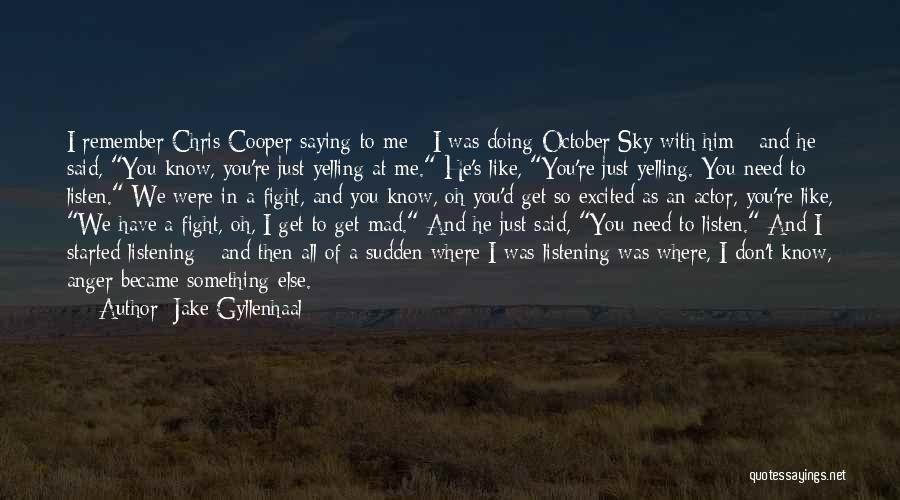 Jake Gyllenhaal Quotes 982777