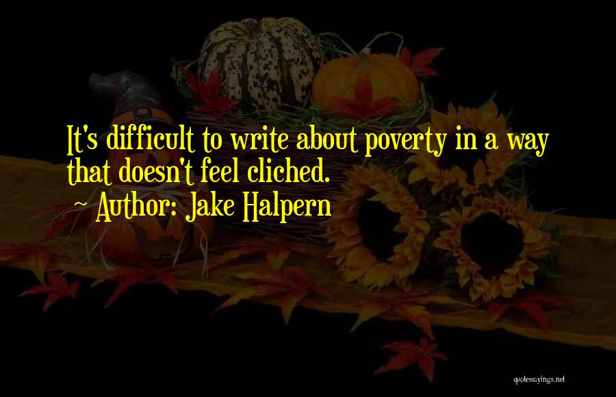 Jake Halpern Quotes 1139303