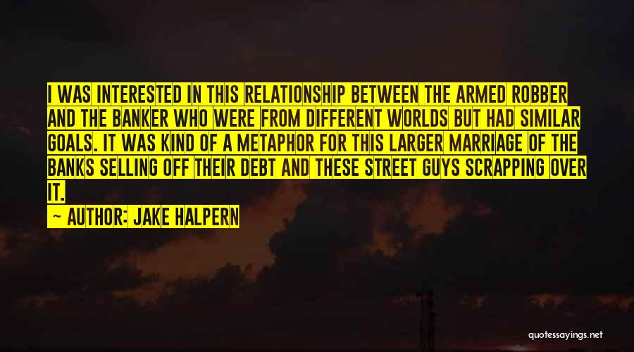 Jake Halpern Quotes 1258635