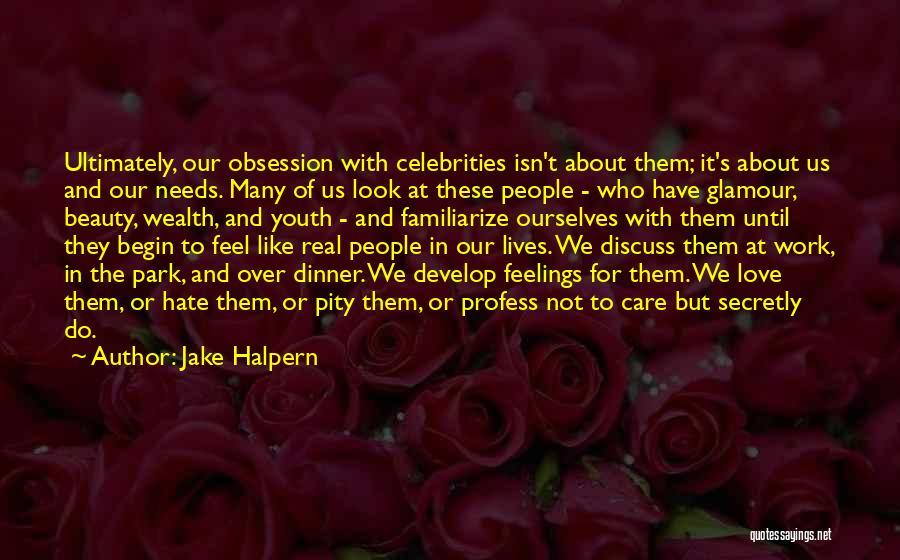 Jake Halpern Quotes 395475