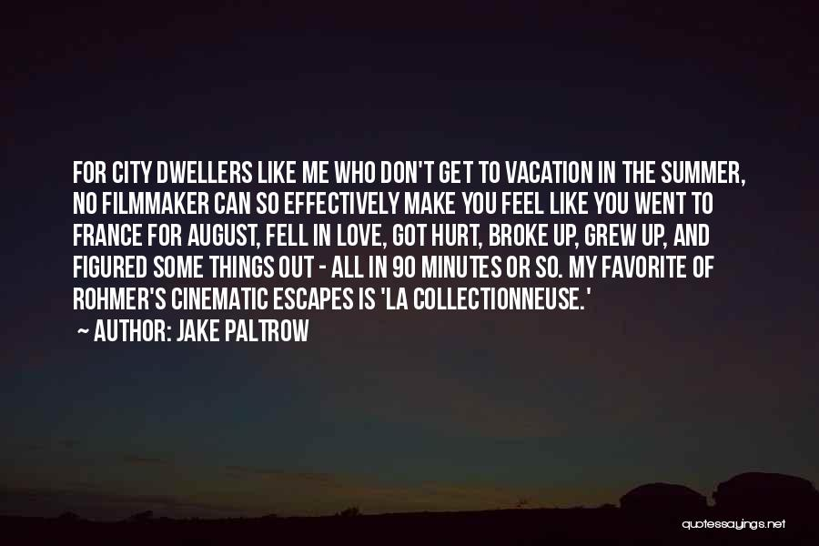 Jake Paltrow Quotes 1116923