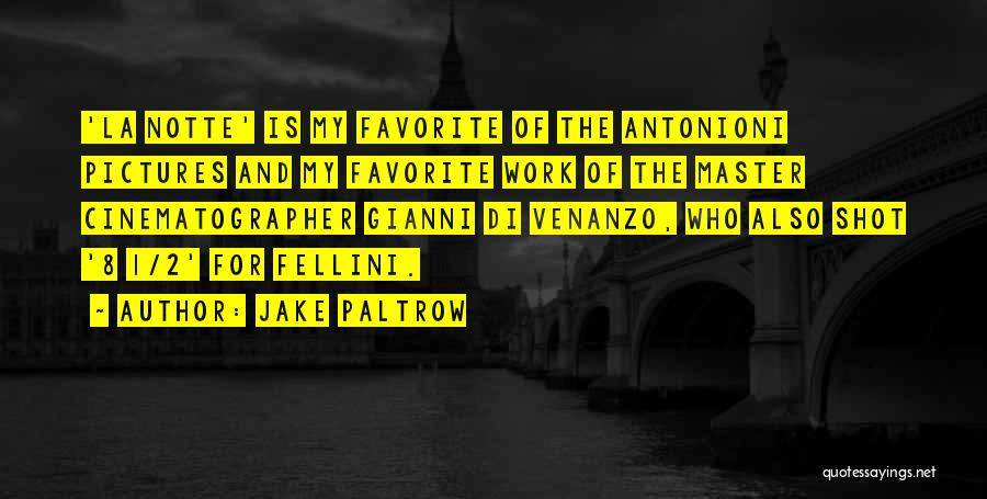 Jake Paltrow Quotes 203782