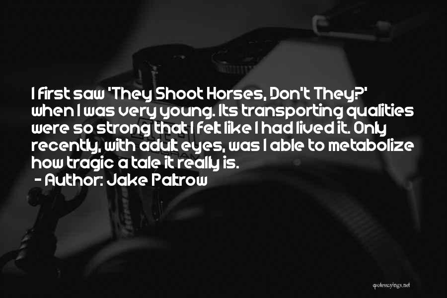 Jake Paltrow Quotes 681795