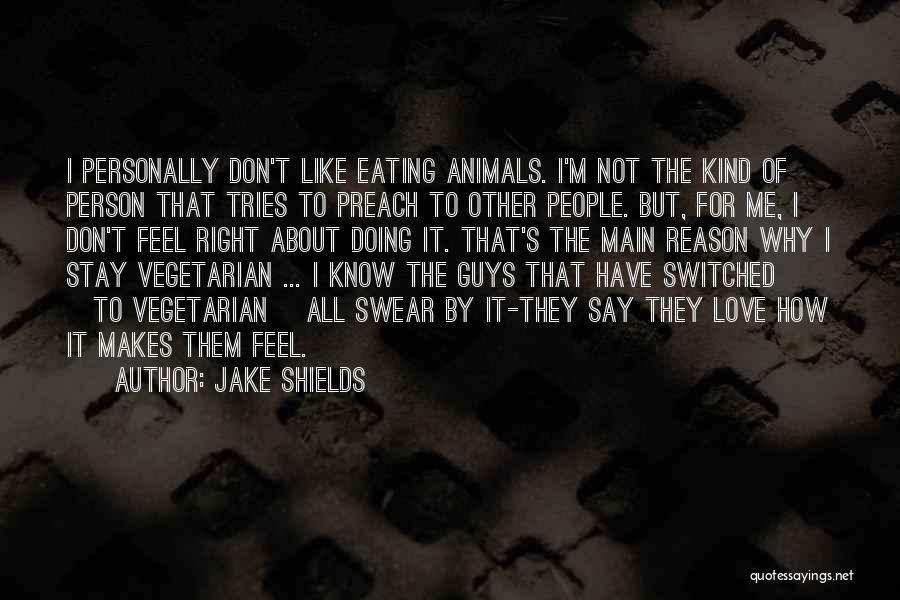 Jake Shields Quotes 1484995