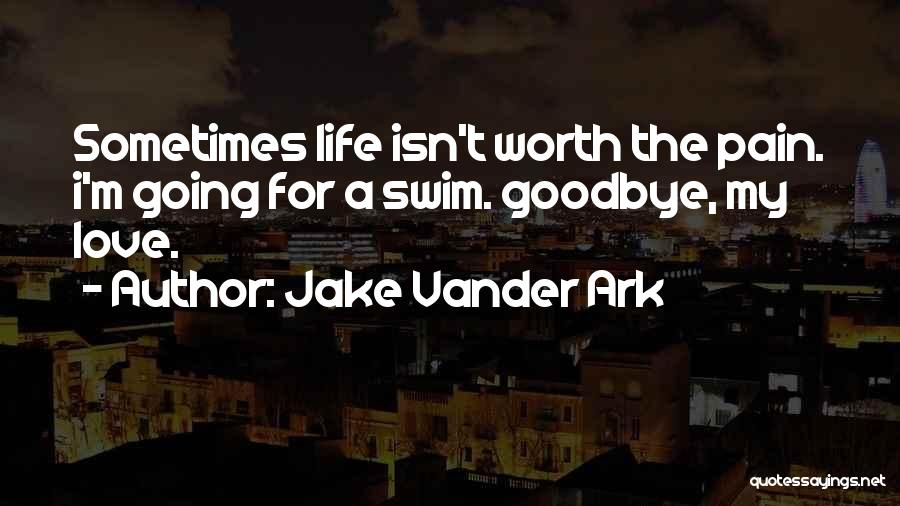 Jake Vander Ark Quotes 1334847