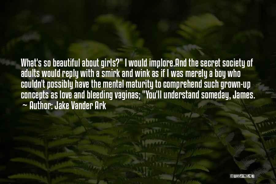 Jake Vander Ark Quotes 1628141
