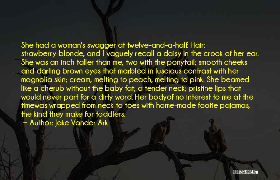 Jake Vander Ark Quotes 94582