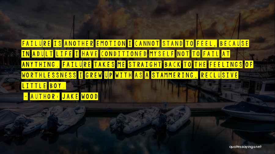 Jake Wood Quotes 1355736