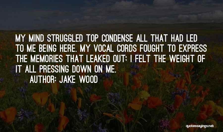 Jake Wood Quotes 627587