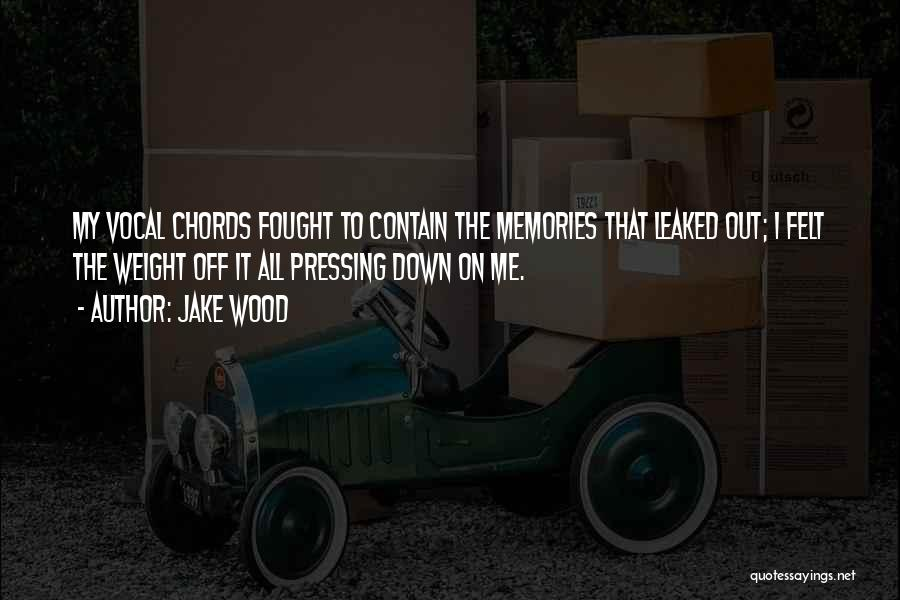 Jake Wood Quotes 891013