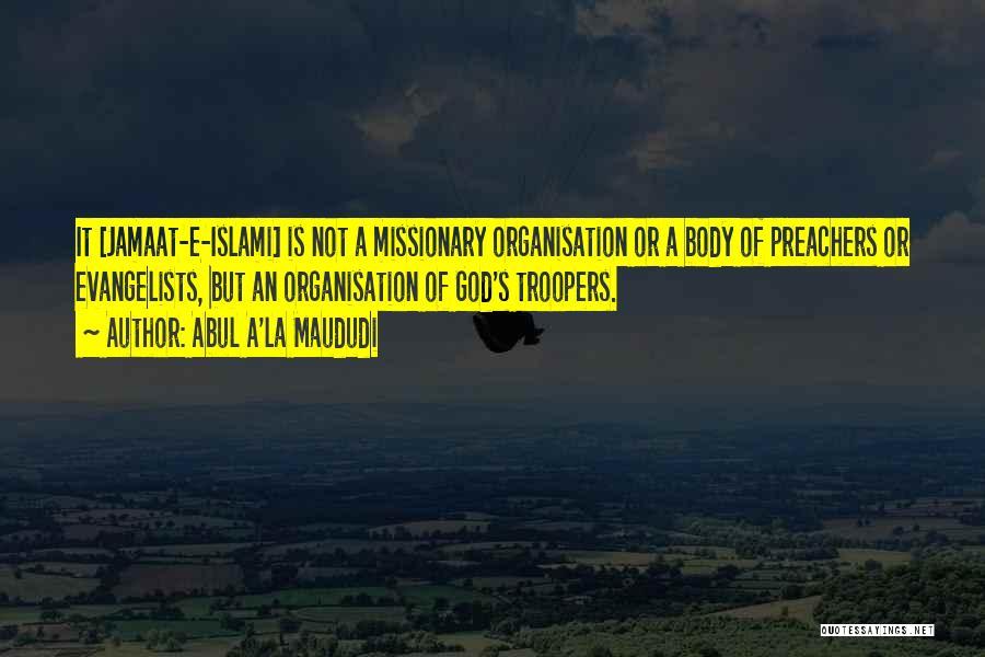 Jamaat Quotes By Abul A'la Maududi