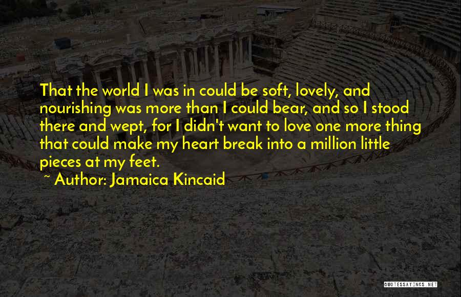 Jamaica Kincaid Quotes 1014515