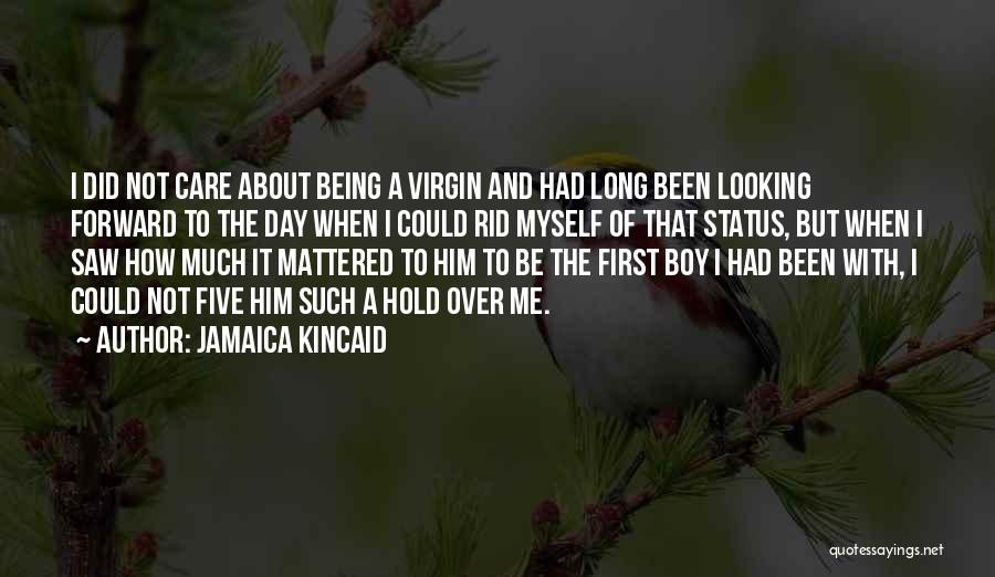 Jamaica Kincaid Quotes 1107414