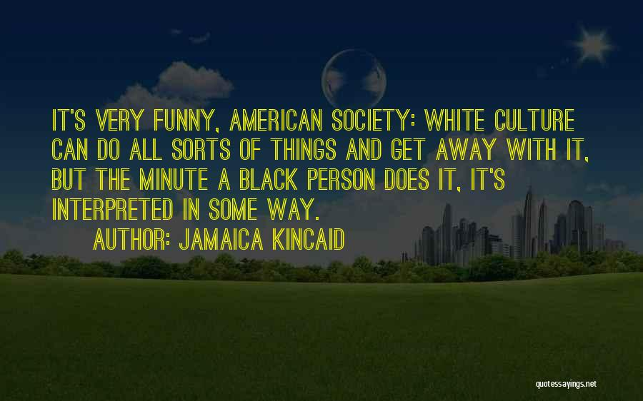Jamaica Kincaid Quotes 1108819