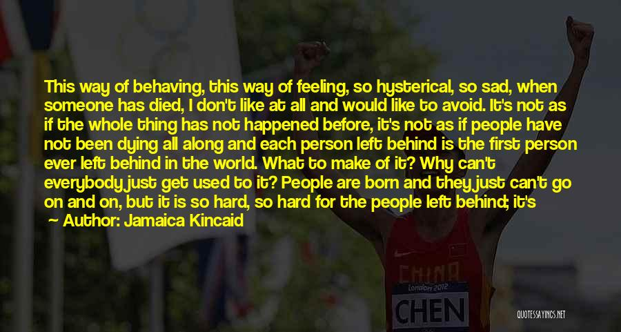 Jamaica Kincaid Quotes 1292817