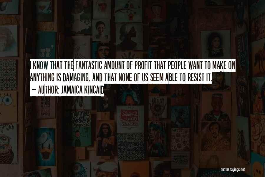 Jamaica Kincaid Quotes 1361100