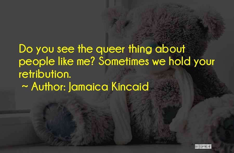 Jamaica Kincaid Quotes 1539097
