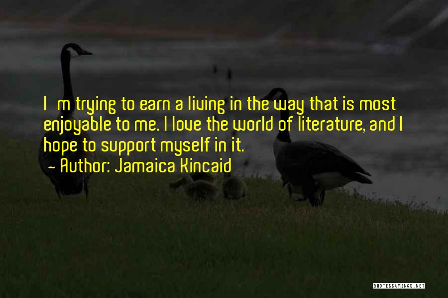 Jamaica Kincaid Quotes 163183