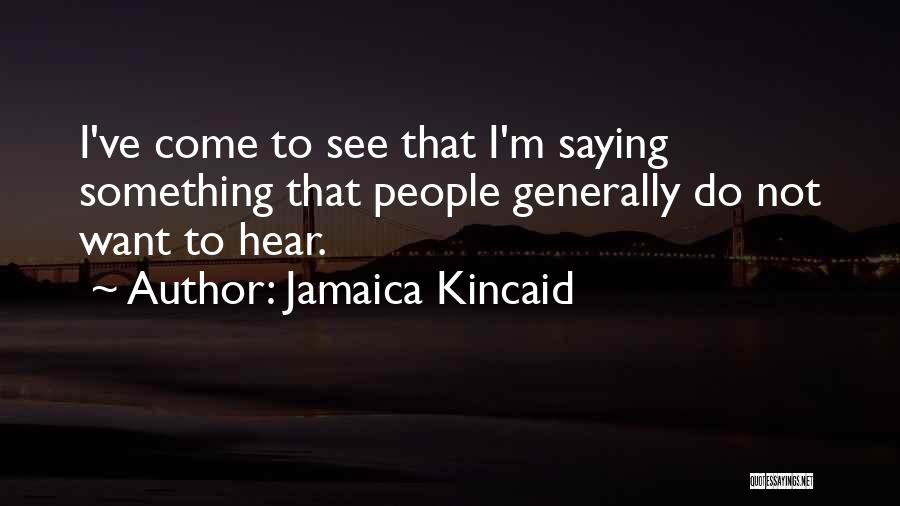 Jamaica Kincaid Quotes 1764550