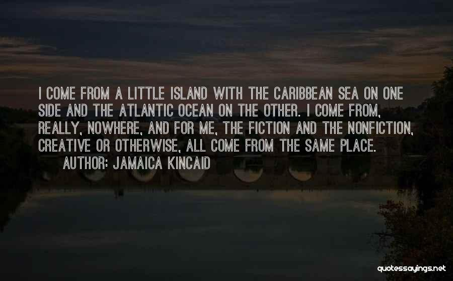 Jamaica Kincaid Quotes 1848074