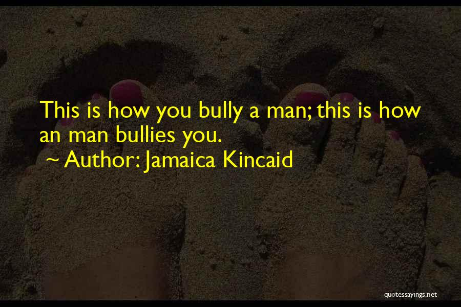 Jamaica Kincaid Quotes 1891685