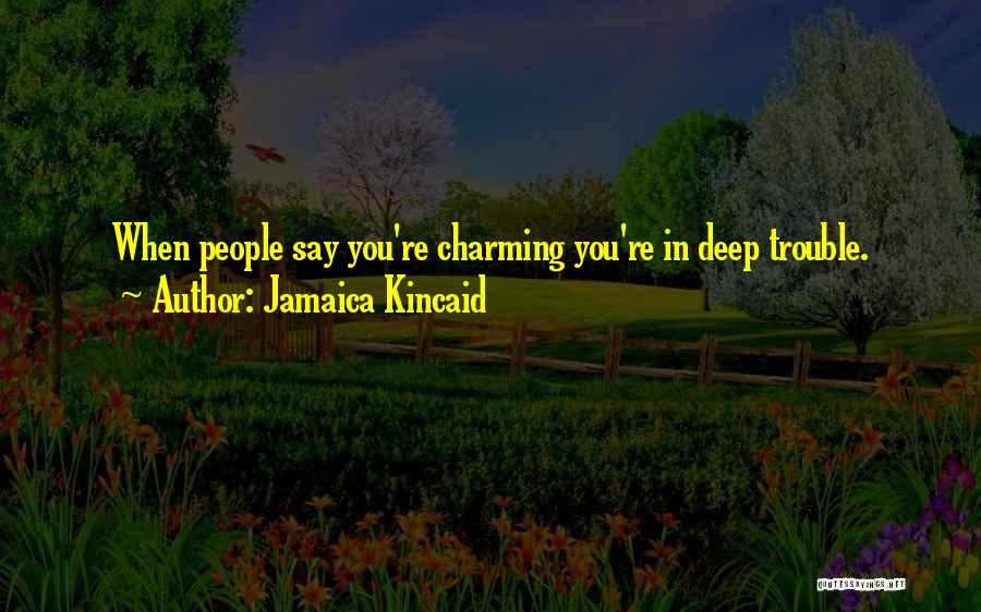 Jamaica Kincaid Quotes 2140105