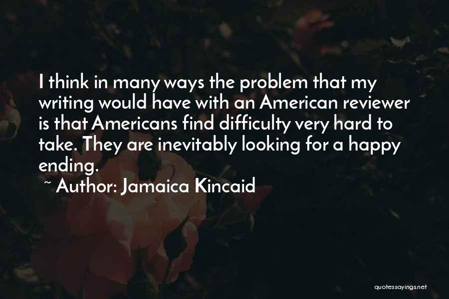 Jamaica Kincaid Quotes 337680