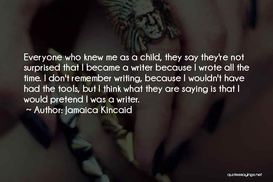 Jamaica Kincaid Quotes 361456