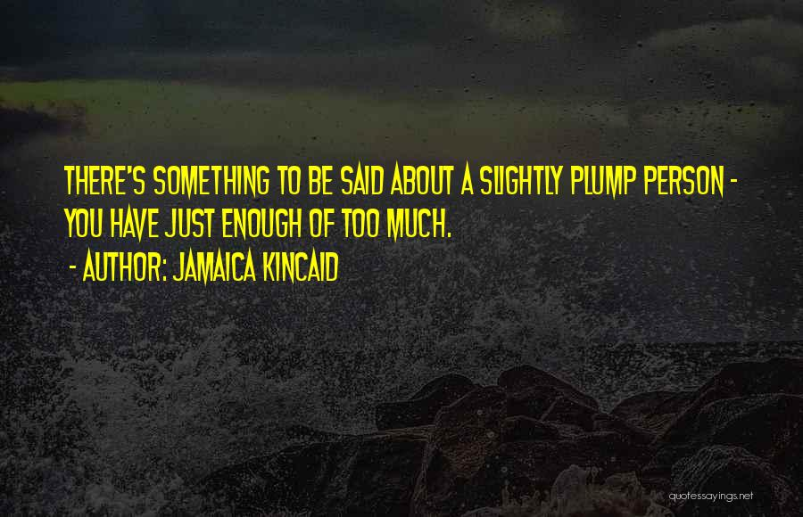 Jamaica Kincaid Quotes 647307