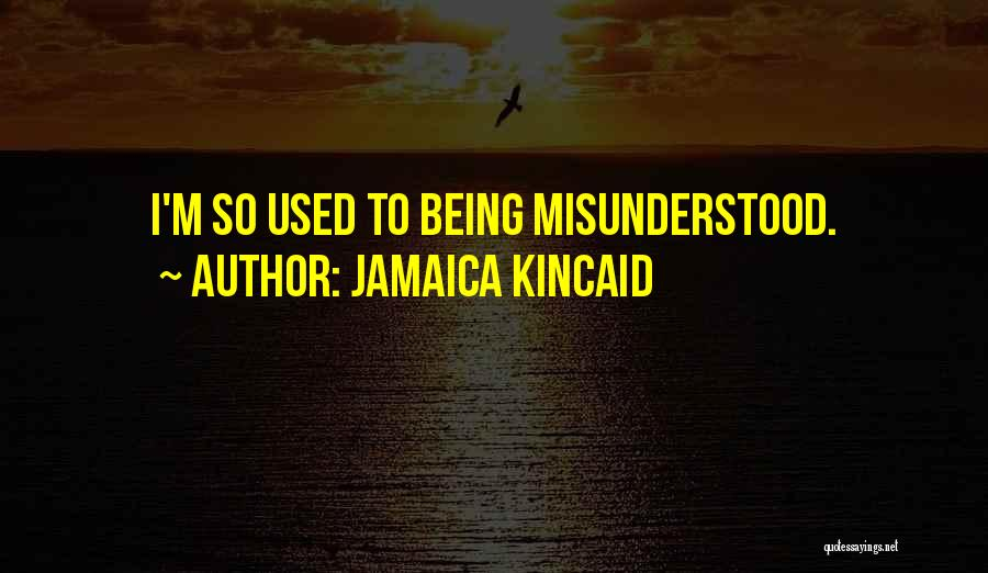 Jamaica Kincaid Quotes 819675